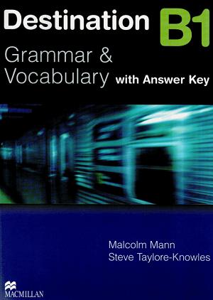 Destination Grammar & Vocabulary with Answer Key B1